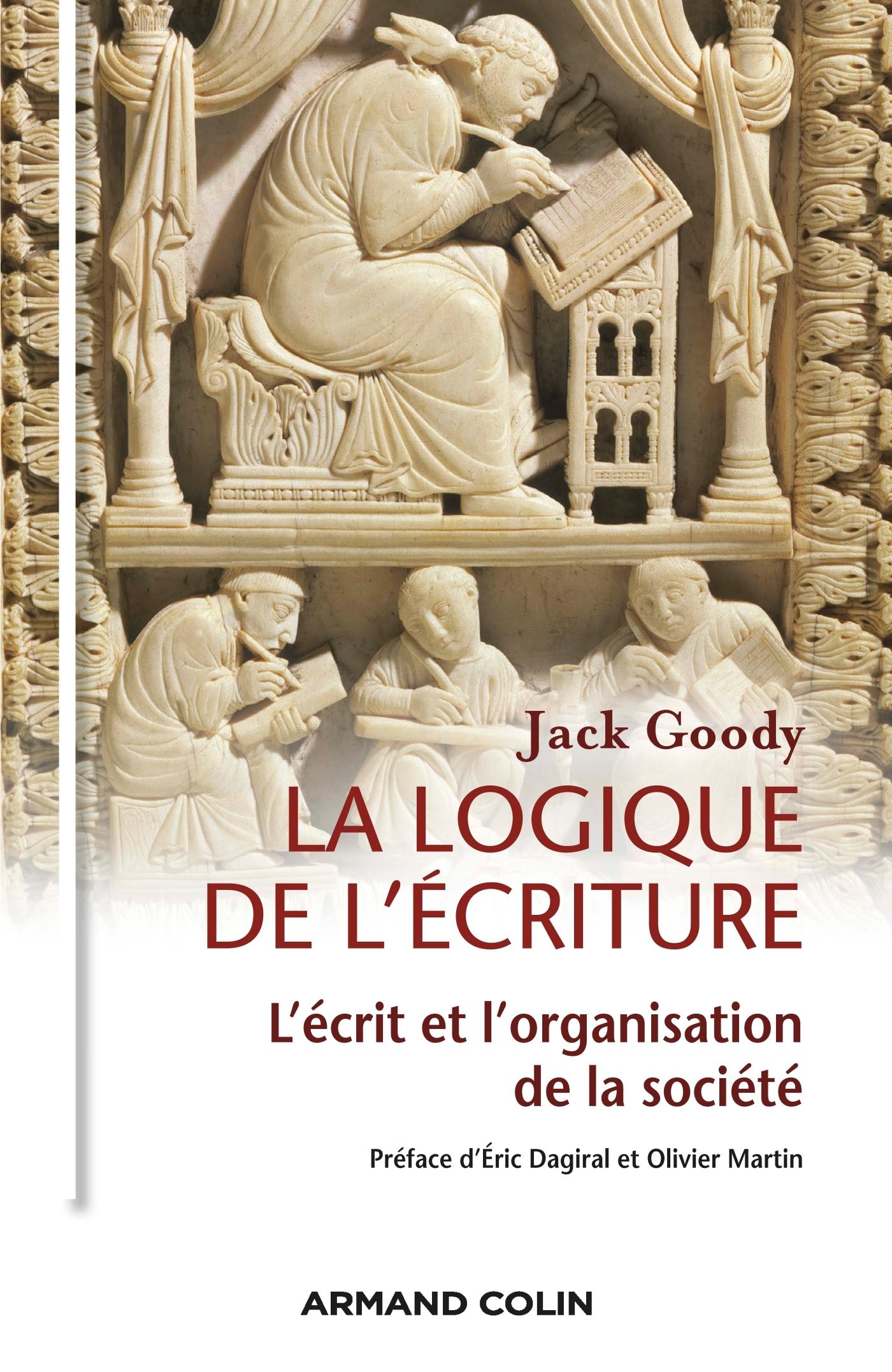 LA LOGIQUE DE L'ECRITURE - L'ECRIT ET L'ORGANISATION DE LA SOCIETE