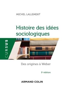 HISTOIRE DES IDEES SOCIOLOGIQUES - TOME 1 - 5E ED. - DES ORIGINES A WEBER