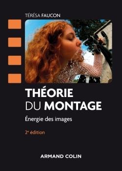 THEORIE DU MONTAGE - 2E ED. - ENERGIE DES IMAGES