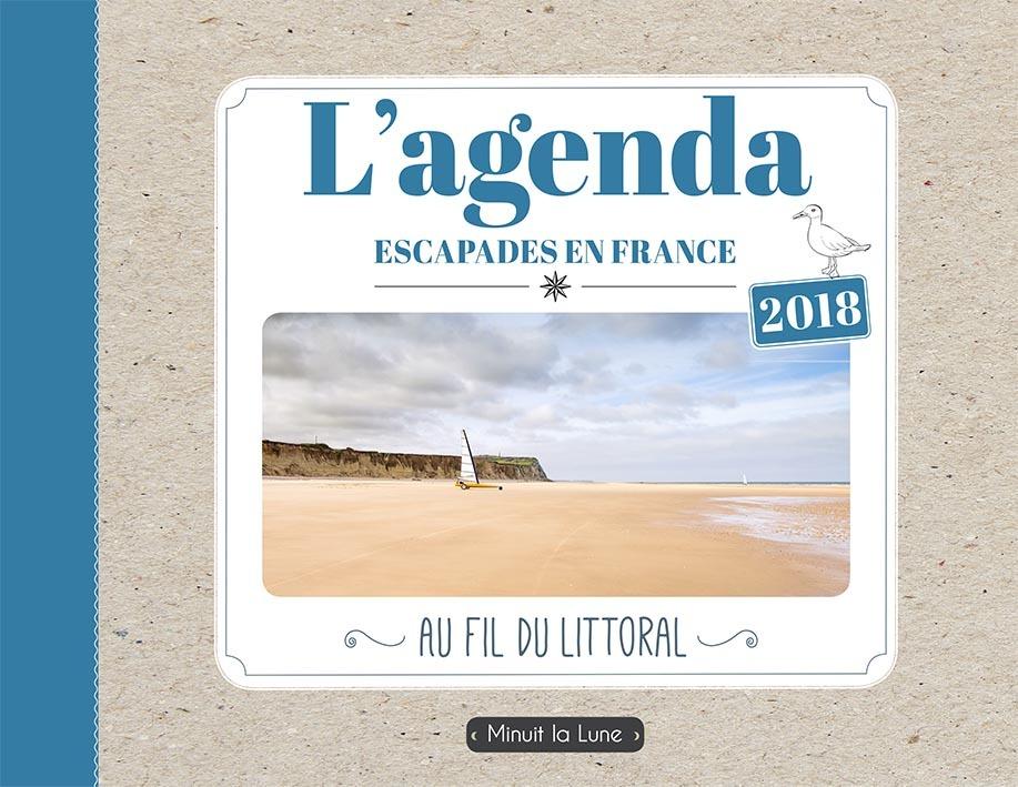 2018 L'AGENDA ESCAPADES EN FRANCE AU FIL DU LITTORAL