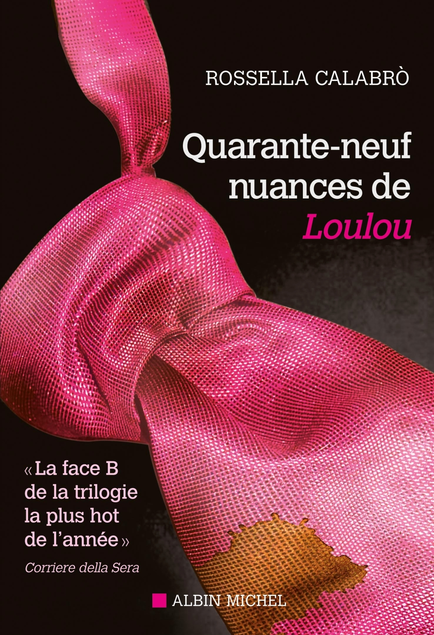 QUARANTE-NEUF NUANCES DE LOULOU -  LA FACE B DE LA TRILOGIE LA PLUS HOT DE L'ANNEE