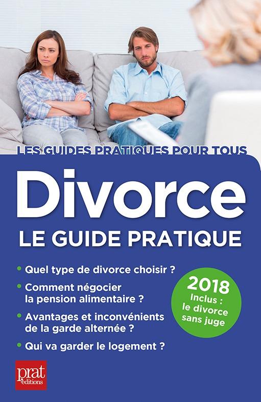 DIVORCE LE GUIDE PRATIQUE 2018