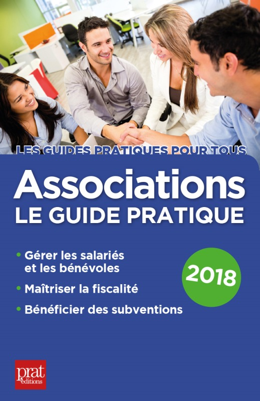 ASSOCIATIONS LE GUIDE PRATIQUE 2018