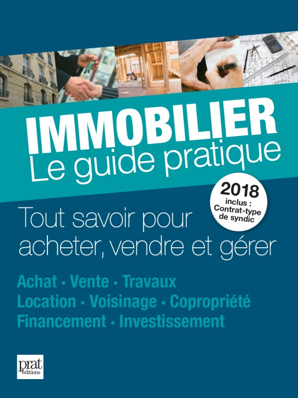 IMMOBILIER LE GUIDE PRATIQUE 2018