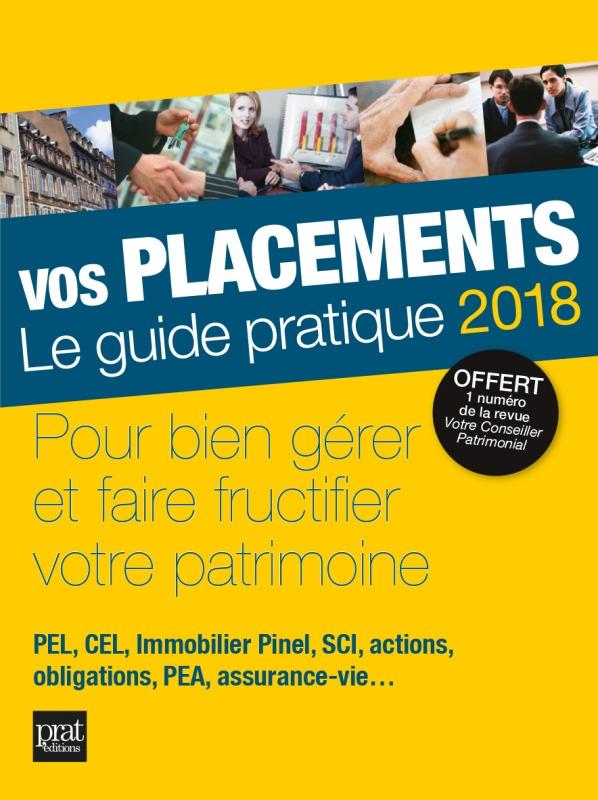 VOS PLACEMENTS LE GUIDE PRATIQUE 2018