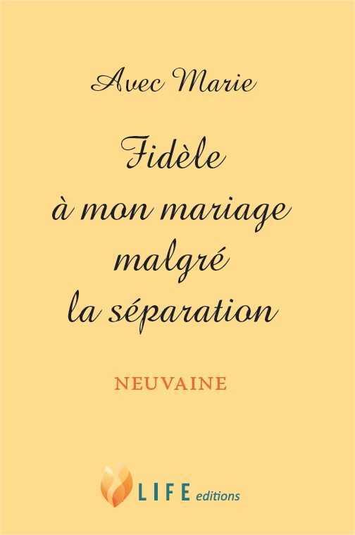AVEC MARIE - FIDELE A MON MARIAGE MALGRE LA SEPARATION