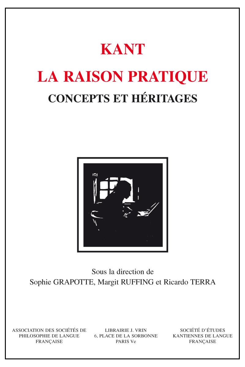 KANT - LA RAISON PRATIQUE CONCEPTS ET HERITAGES