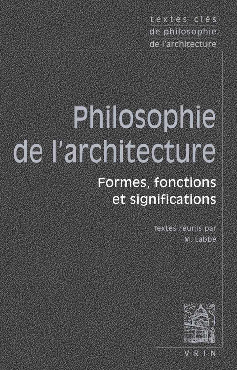 TEXTES CLES DE PHILOSOPHIE DE L ARCHITECTURE