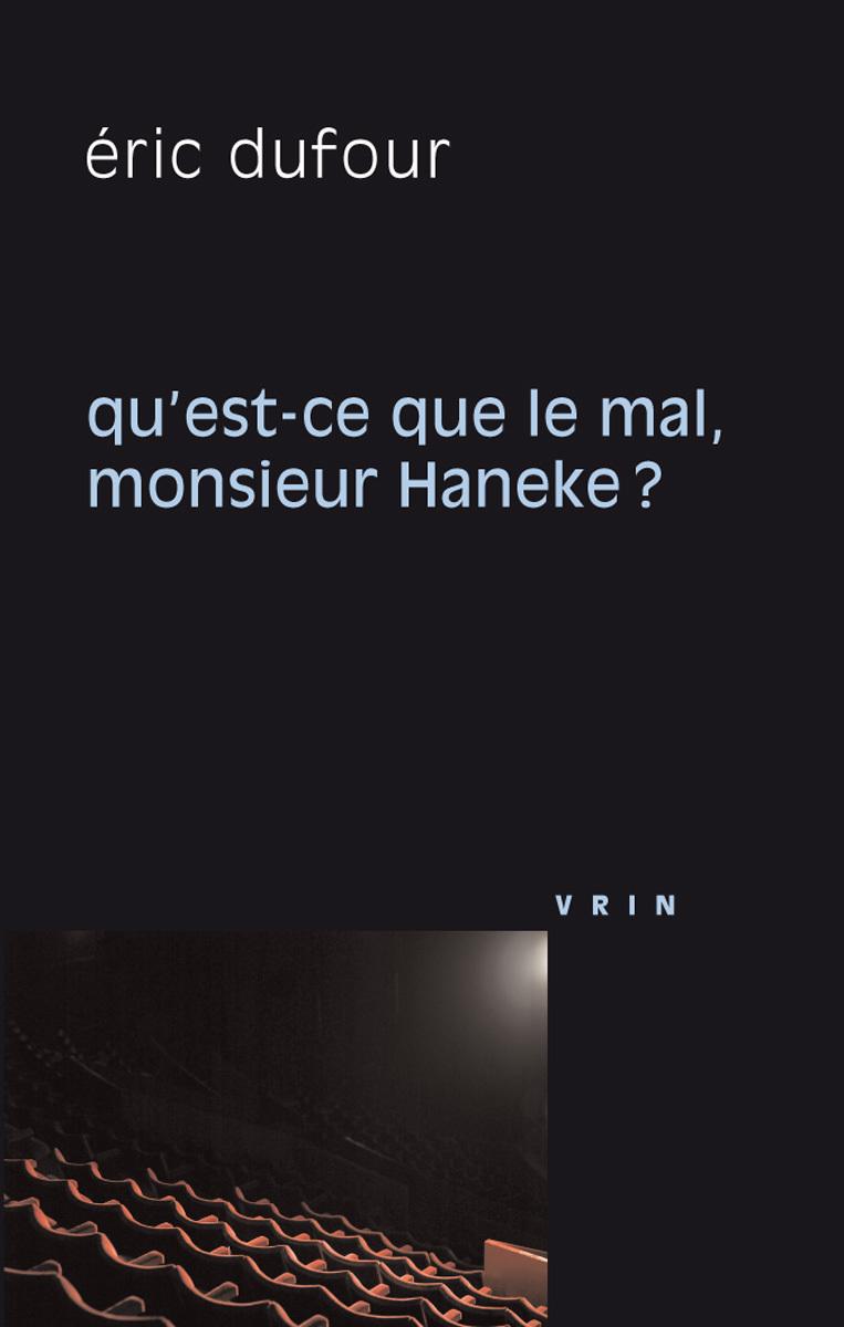 QU EST-CE QUE LE MAL, MONSIEUR HANEKE?