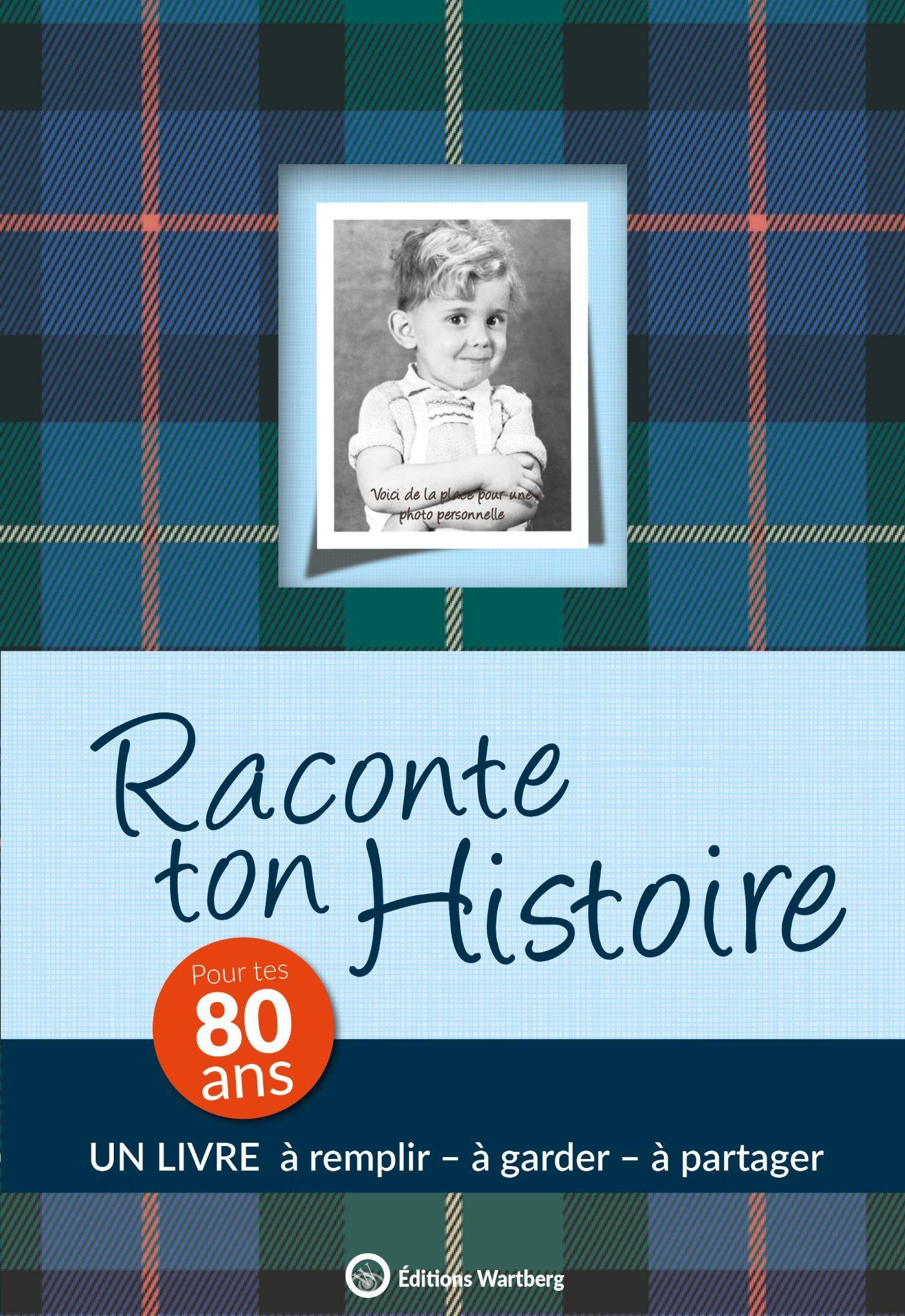RACONTE TON HISTOIRE - POUR TES 80 ANS