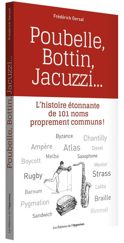 POUBELLE, BOTTIN, JACUZZI... - L'HISTOIRE ETONNANTE DE 101 NOMS PROPREMENT COMMUNS !