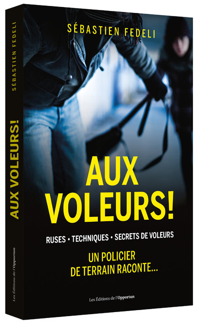 AUX VOLEURS !