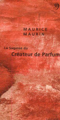 SAGESSE DU CREATEUR DE PARFUM (LA)