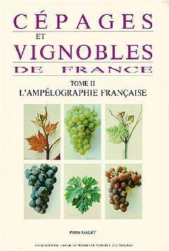CEPAGES VIGNOBLES DE FRANCE TOME 2 L'AMPELOGRAPHIE FRANCAISE 2  ED