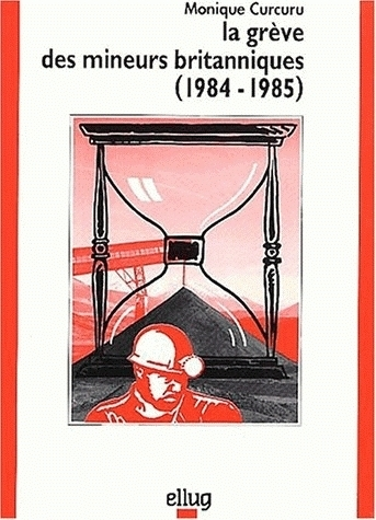 LA GREVE DES MINEURS BRITANNIQUES, 1984-1985