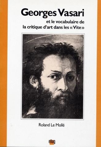 GEORGES VASARI ET LE VOCABULAIRE DE LA CRITIQUE D'ART DANS LES <I>VIT E</I>