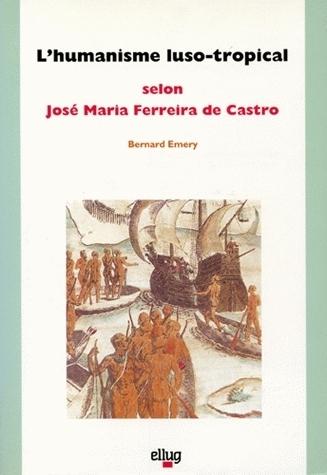 L'HUMANISME LUSO-TROPICAL SELON JOSE MARIA FERREIRA DE CASTRO