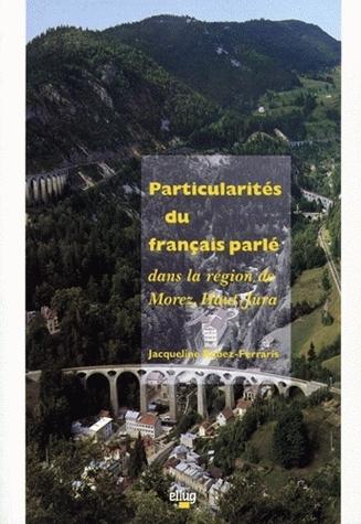 PARTICULARITES DU FRANCAIS PARLE DANS LA REGION DE MOREZ, HAUT-JURA