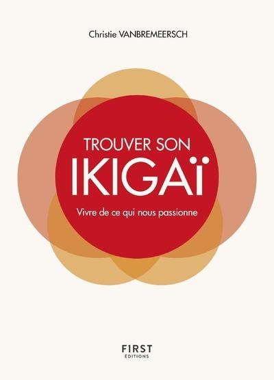 TROUVER SON IKIGAI - VIVRE DE CE QUI NOUS PASSIONNE
