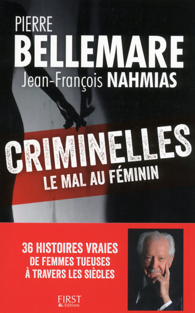 CRIMINELLES - LE MAL AU FEMININ