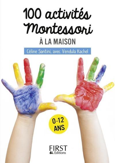 PETIT LIVRE DE - 100 ACTIVITES MONTESSORI A LA MAISON