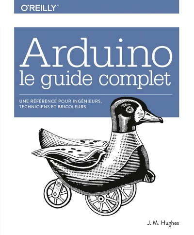 ARDUINO : LE GUIDE COMPLET