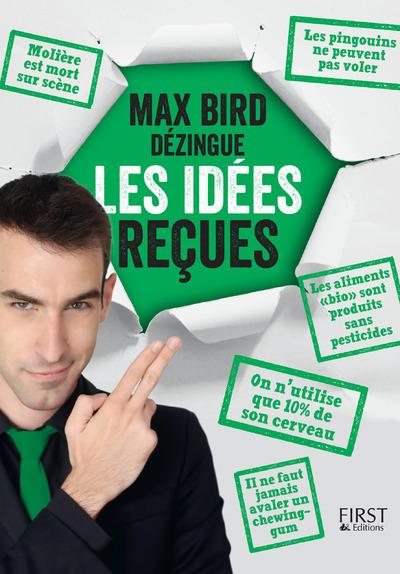MAX BIRD DEZINGUE LES IDEES RECUES