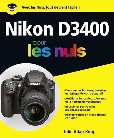 NIKON D3400 POUR LES NULS -ED. COULEURS-