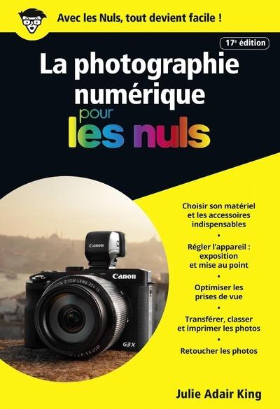 LA PHOTOGRAPHIE NUMERIQUE 17ED POCHE POUR LES NULS