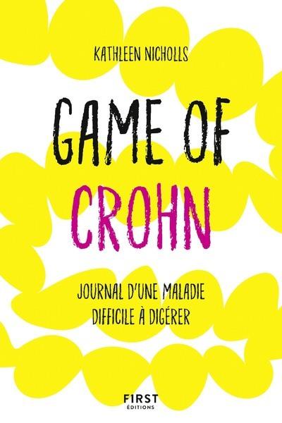 GAME OF CROHN - CHRONIQUES D'UNE MALADIE DIFFICILE A DIGERER