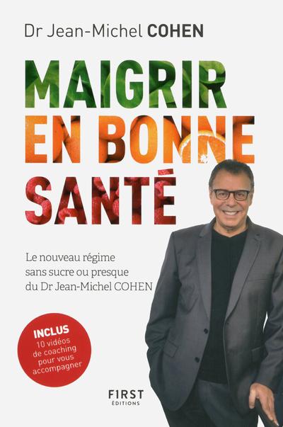 MAIGRIR EN BONNE SANTE - LE NOUVEAU REGIME DU DR JEAN-MICHEL COHEN