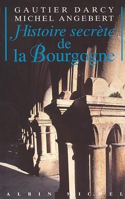 HISTOIRE SECRETE DE LA BOURGOGNE