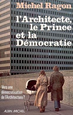L'ARCHITECTE, LE PRINCE ET LA DEMOCRATIE