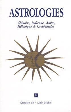 ASTROLOGIES CHINOISE, INDIENNE, ARABE, HEBRAIQUE & OCCIDENTALES