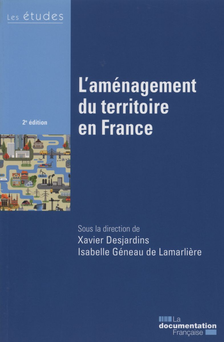 L'AMENAGEMENT DU TERRITOIRE EN FRANCE-2E EDITION-ETUDES N.5420-21