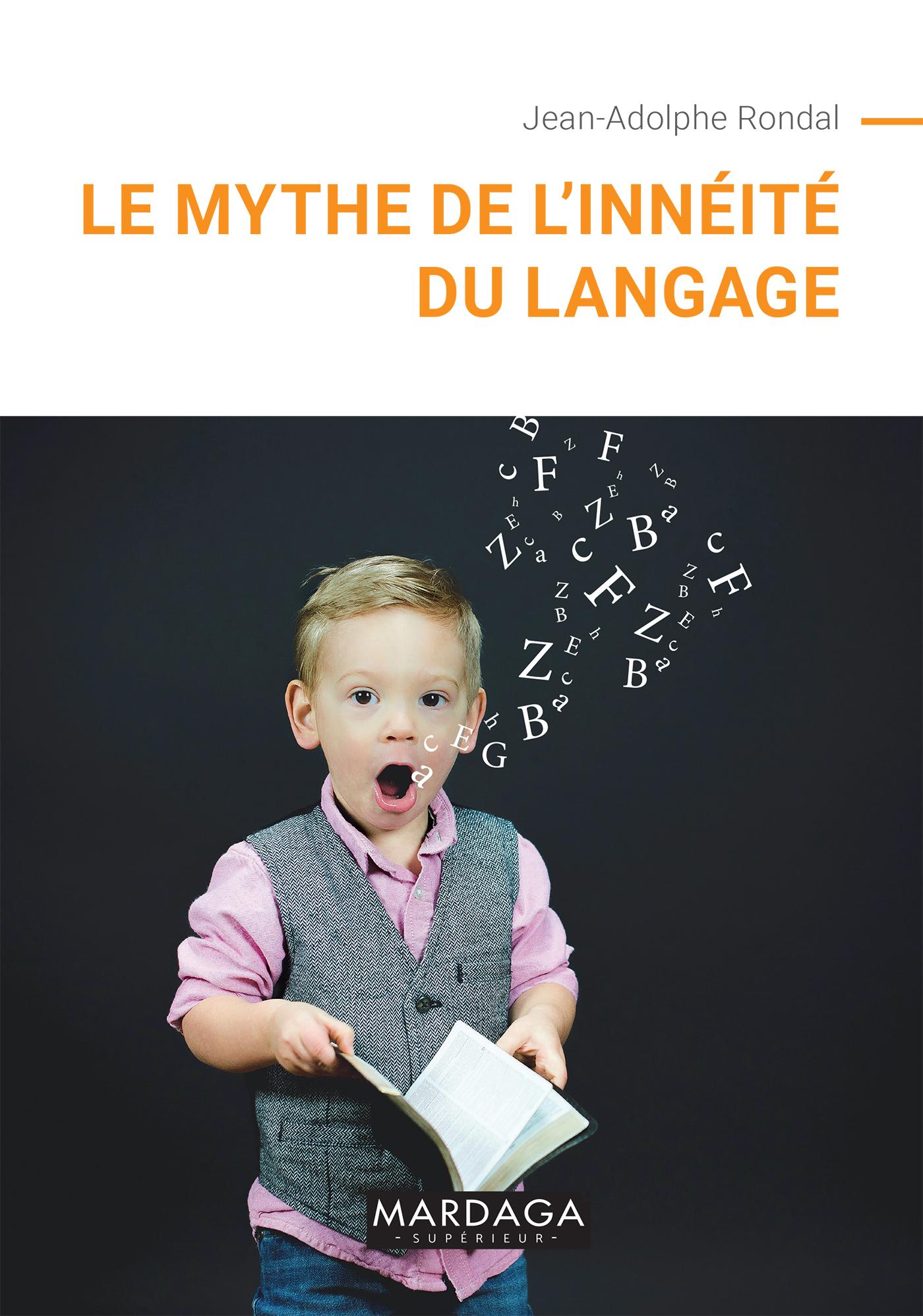 MYTHE DE L'INNEITE DU LANGAGE (LE)
