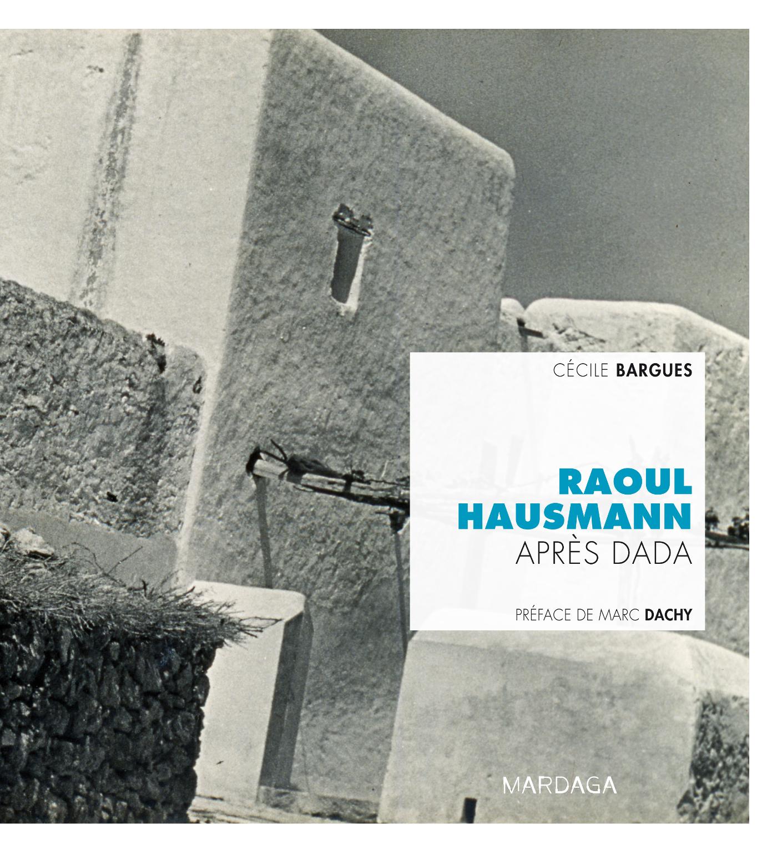 RAOUL HAUSMANN. APRES DADA