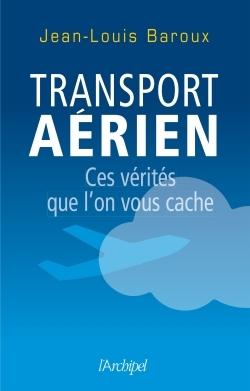 TRANSPORT AERIEN. CES VERITES QUE L'ON VOUS CACHE