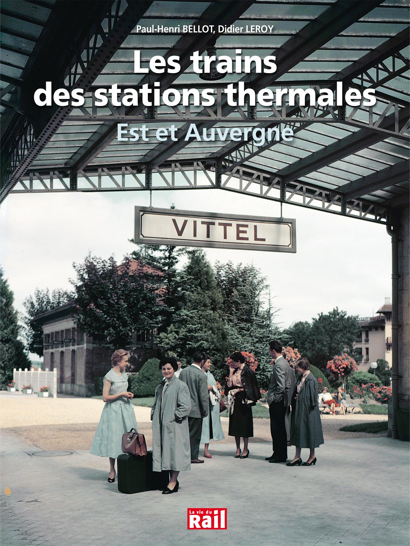 TRAINS DES STATIONS THERMALES - EST ET AUVERGNE -