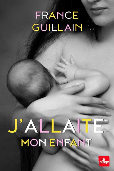 J'ALLAITE MON ENFANT