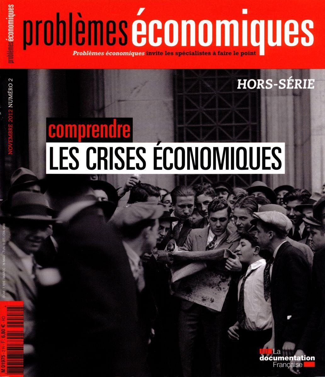PROBLEMES ECONOMIQUES  HORS SERIE N 2-COMPRENDRE LES CRISES ECONOMIQUES