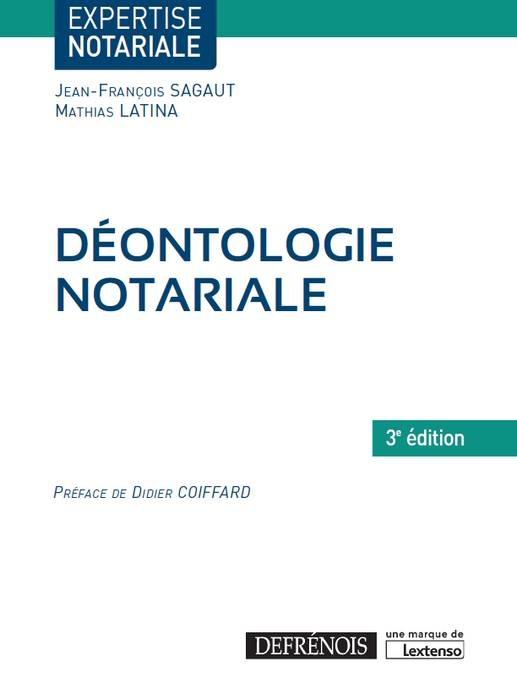 DEONTOLOGIE NOTARIALE, 3E ED