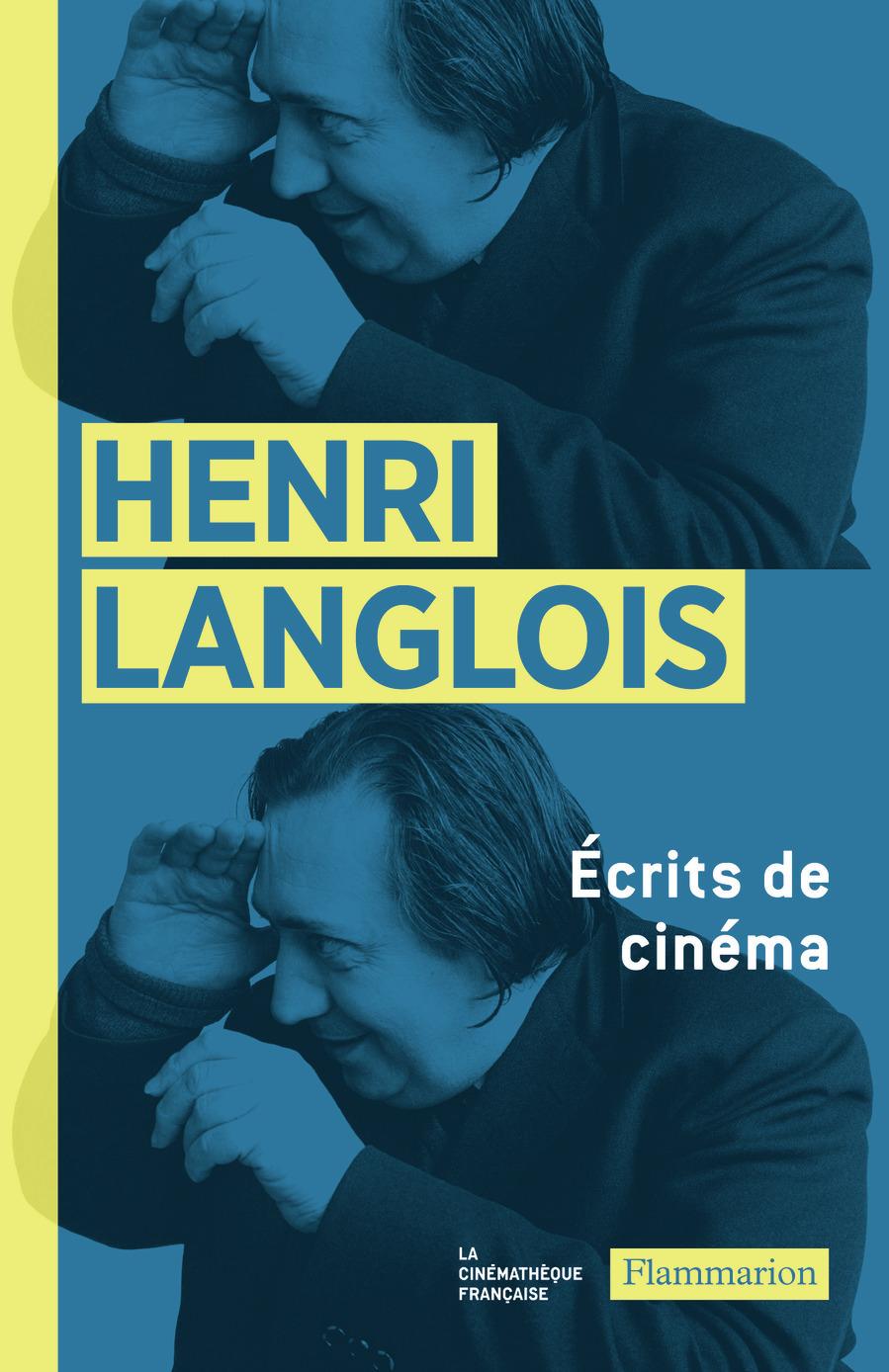 HENRI LANGLOIS - ECRITS DE CINEMA