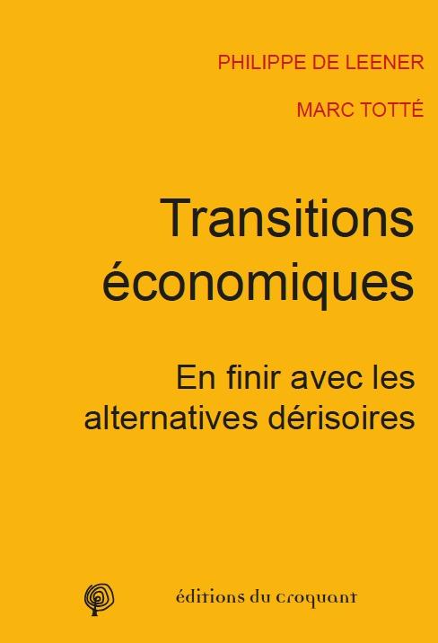 TRANSITION ECONOMIQUE EN FINIR AVEC LES ALTERNATIVES DERISOIRES