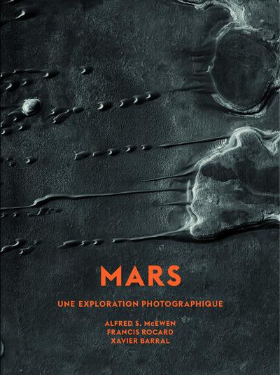 MARS UNE EXPLORATION PHOTOGRAPHIQUE (PETIT FORMAT)