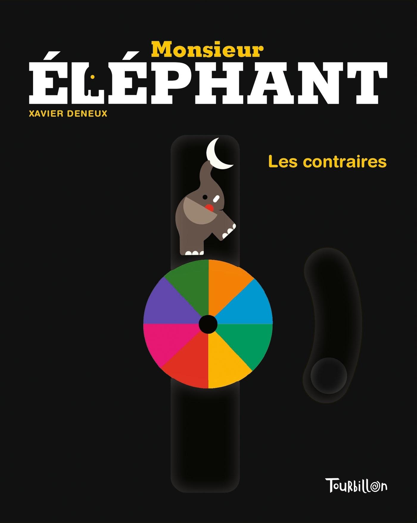 MONSIEUR ELEPHANT - LES CONTRAIRES