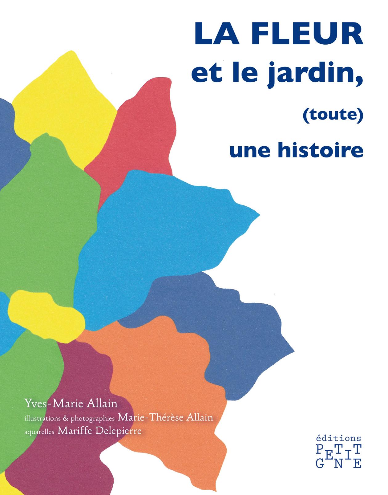 LA FLEUR ET LE JARDIN, (TOUTE) UNE HISTOIRE