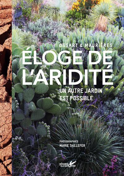 ELOGE DE L'ARIDITE / UN AUTRE JARDIN EST POSSIBLE