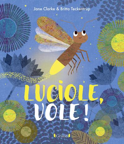 LUCIOLE, VOLE !