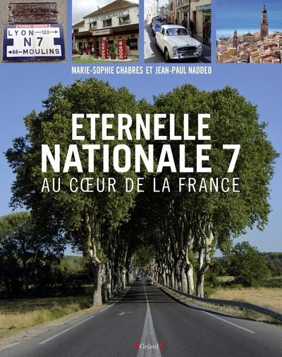 ETERNELLE NATIONALE 7 - AU COEUR DE LA FRANCE